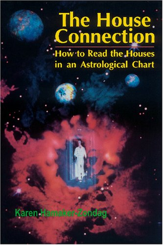 House Connection: How to Read the Houses in an Astrological Chart 9780877287698