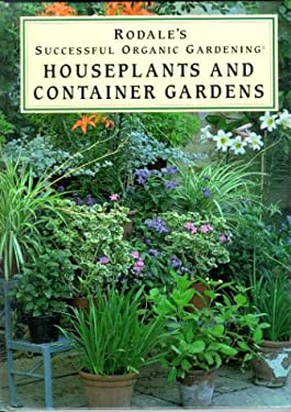 Houseplants and Container Gardens 9780875966731