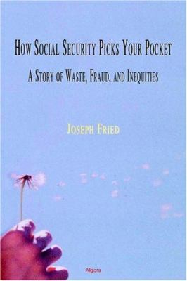 How Social Security Picks Your Pocket 9780875862491