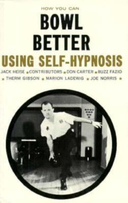 How You Can Bowl Better Using Self-Hypnosis 9780879800710