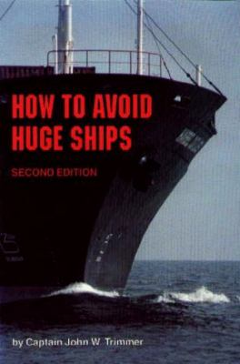 How to Avoid Huge Ships 9780870334337