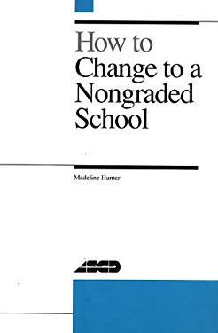 How to Change to a Nongraded School 9780871201935