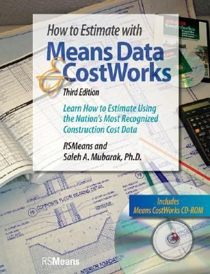 How to Estimate with Means Data & CostWorks: Learn How to Estimate Using the Nation's Most Recognized Construction Cost Data [With CDROM]