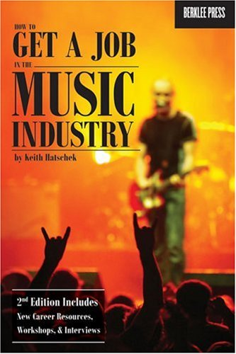 How to Get a Job in the Music Industry 9780876390726