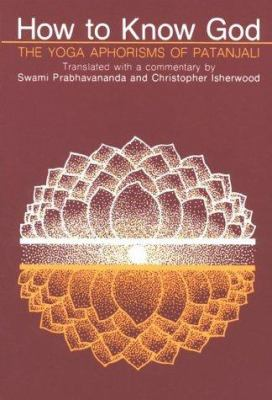 How to Know God: The Yoga Aphorisms of Patanjali 9780874810417
