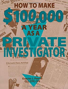 How to Make $100,000 a Year as a Private Investigator 9780873647205