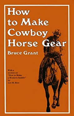 How to Make Cowboy Horse Gear 9780870330346