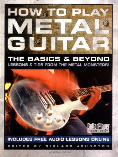 How to Play Metal Guitar: The Basics and Beyond 9780879307752