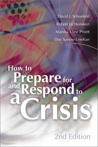 How to Prepare for and Respond to a Crisis / David J. Schonfeld ... [Et Al.] 9780871207227
