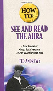 How to See and Read the Aura 9780875420134