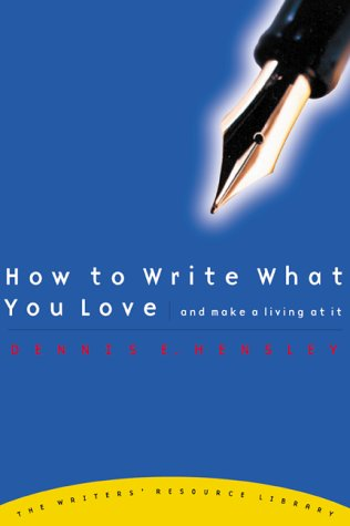 How to Write What You Love and Make a Living at It 9780877881742