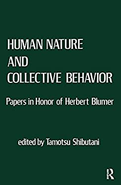 Human Nature and Collective Behavior: Papers in Honor of Herbert Blumer 9780878555819
