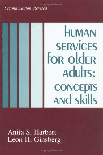 Human Services for Older Adults: Concepts and Skills 9780872496828