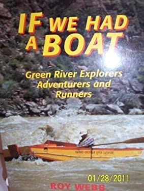 If We Had a Boat: Green River Explorers, Adventurers, and Runners 9780874802610