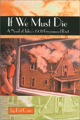 If We Must Die: A Novel of Tulsa's 1921 Greewood Riot 9780875652627