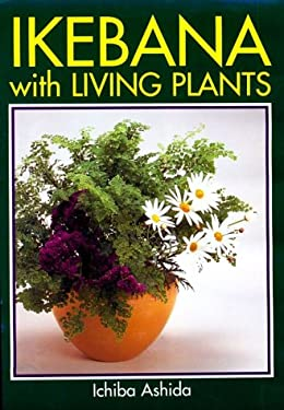 Ikebana with Living Plants 9780870409035