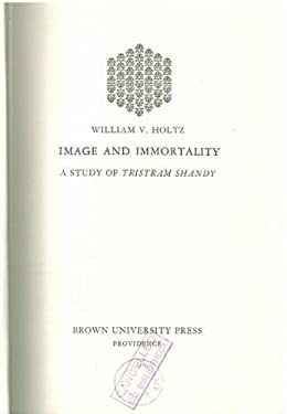 Image and Immortality : A Study of Tristram Shandy