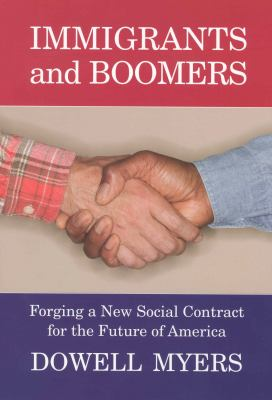 Immigrants and Boomers: Forging a New Social Contract for the Future of America 9780871546241