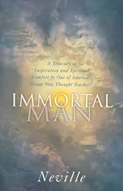 Immortal Man: A Compilation of Lectures 9780875167237
