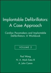 Implantable Defibrillators: A Case Approach: Cardiac Pacemakers and Implantable Defibrillators: A Workbook