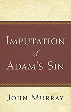 The Imputation of Adam's Sin 9780875523415