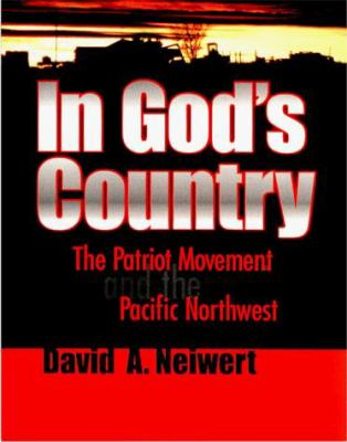 In God's Country: The Patriot Movement and the Pacific Northwest 9780874221756