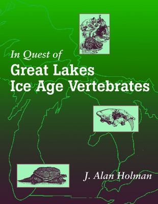 In Quest of Great Lakes Ice Age Vertebrates 9780870135910