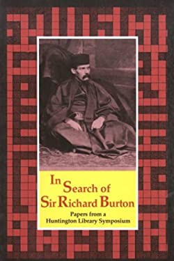 In Search of Richard Burton: Papers from a Huntington Library Symposium 9780873281409