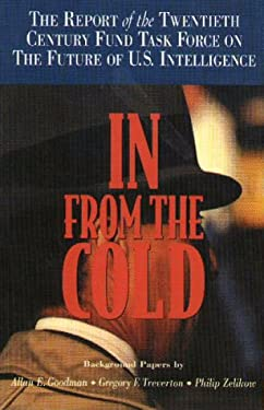 In from the Cold: The Report of the Twentieth Century Fund Task Force on the Future of U.S. Intelligence 9780870783920