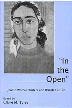 In the Open: Jewish Women Writers and British Culture 9780874139334