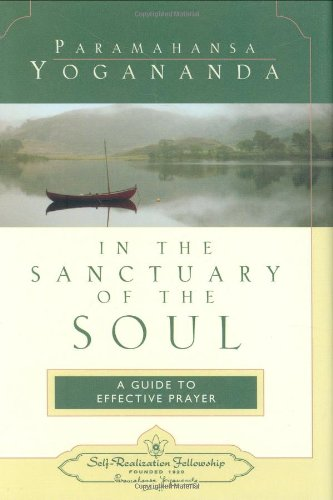 In the Sanctuary of the Soul: A Guide to Effective Prayer 9780876121719