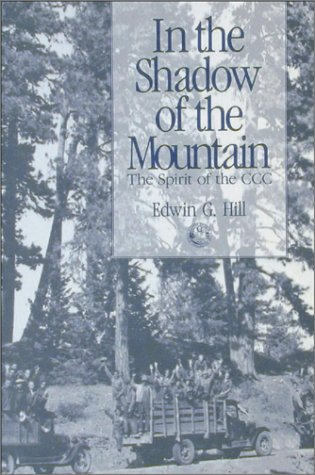 In the Shadow of the Mountain: The Spirit of the CCC 9780874220735