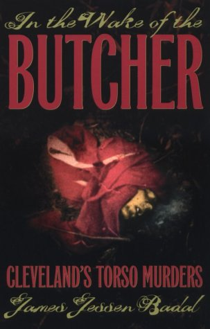 In the Wake of the Butcher: Cleveland's Torso Murders 9780873386890