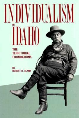 Individualism in Idaho: The Territorial Foundations 9780874220520