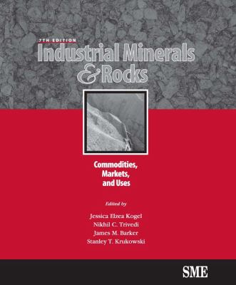 Industrial Minerals & Rocks: Commodities, Markets, and Uses 9780873352499