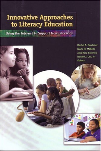 Innovative Approaches to Literacy Education: Using the Internet to Support New Literacies 9780872075559