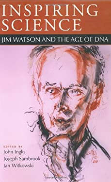Inspiring Science: Jim Watson and the Age of DNA 9780879696986