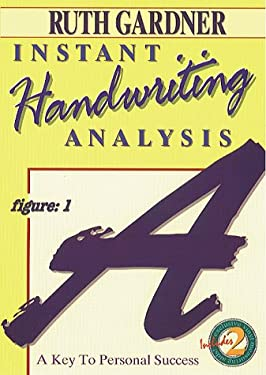 Instant Handwriting Analysis Instant Handwriting Analysis: A Key to Personal Success a Key to Personal Success 9780875422510