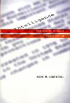 Intelligence: From Secrets to Policy 9780872896000