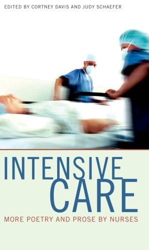 Intensive Care: More Poetry and Prose by Nurses 9780877458388