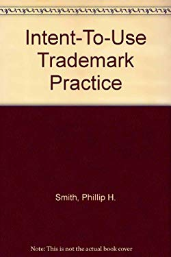 Intent-To-Use Trademark Practice 9780871797032