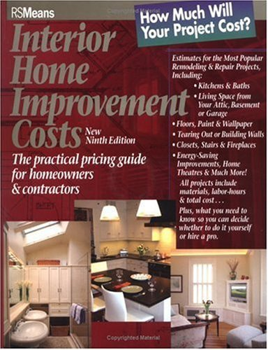 Interior Home Improvement Costs: The Practical Pricing Guide for Homeowners and Contractors 9780876297438
