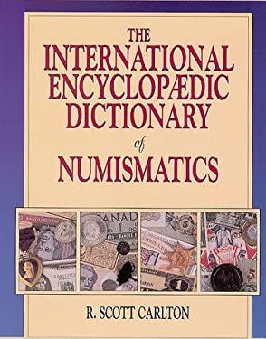International Encyclopedic Dictionary of Numismatics 9780873414432