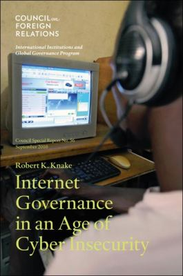 Internet Governance in an Age of Cyber Insecurity 9780876094815