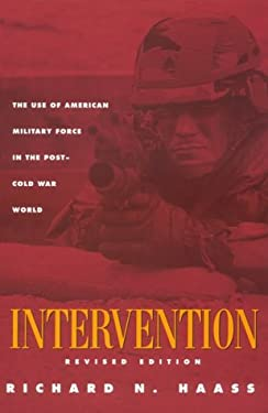 Intervention: The Use of American Military Force in the Post-Cold War World 9780870031359