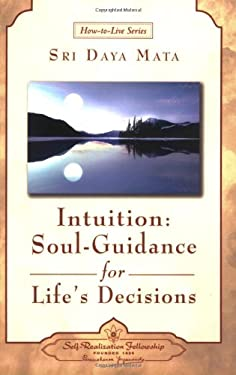 Intuition: Soul-Guidance for Life's Decisions 9780876124659