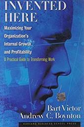 Invented Here Maximizing Your Organization's Internal Growth and Profitability
