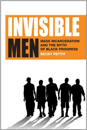 Invisible Men: Mass Incarceration and the Myth of Black Progress 9780871546678