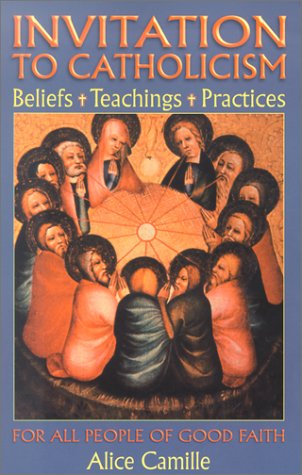 Invitation to Catholicism: Beliefs + Teaching + Practices 9780879462277