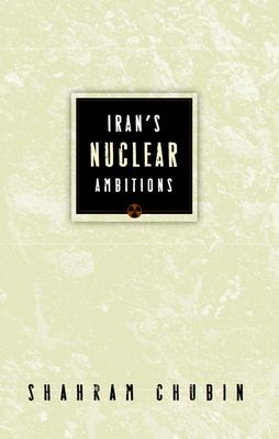 Iran's Nuclear Ambitions 9780870032301